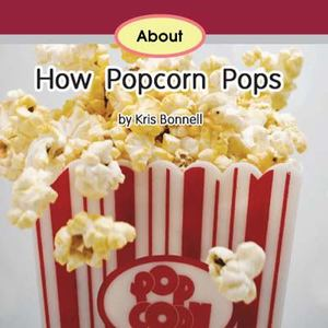About How Popcorn Pops (6)