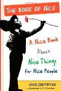Book of Nice: A Nice Book About Nice Things for Nice People, The