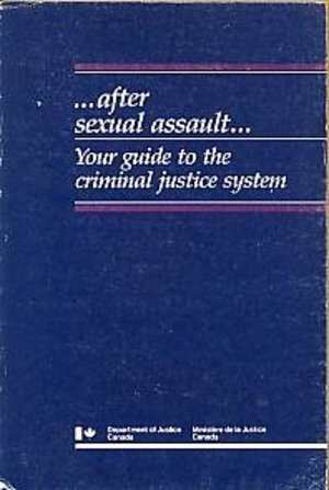 After Sexual Assault: Your guide to the criminal justice system