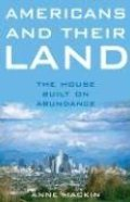 Americans and Their Land: The House Built on Abundance