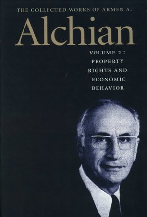 Collected Works of Armen A. Alchian: Volume 2 CL (Works of a Armen Albert Alchian), The