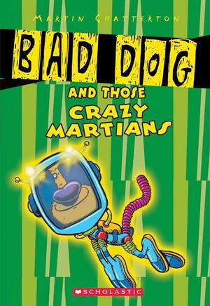 Bad Dog and Those Crazee Martians