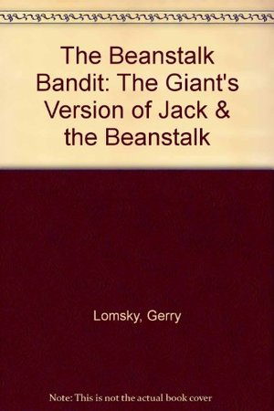 Beanstalk Bandit: The Giant's Version of Jack & the Beanstalk, The
