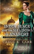 India Black and the Shadows of Anarchy (A Madam of Espionage Mystery, No. 3)