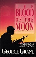 Blood of the Moon: The Roots of the Middle East Crisis, The