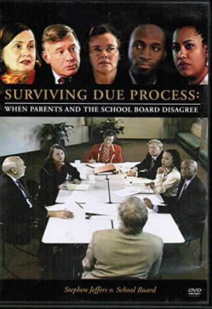 Surviving Due Process: When Parents and the School Board Disagree