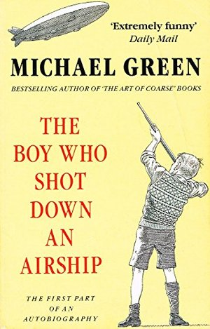 Boy Who Shot Down an Airship: The First Part of an Autobiography, The