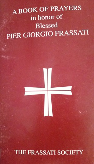 Book of Prayers in honor of Blessed Pier Giorgio Frassati, A