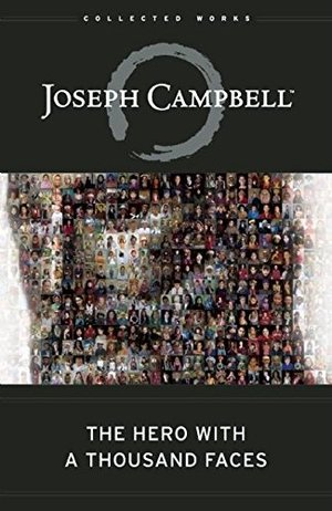 Hero with a Thousand Faces (The Collected Works of Joseph Campbell), The