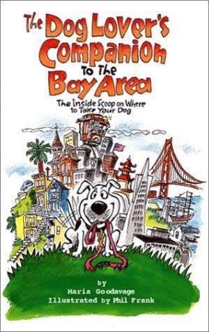 Dog Lover's Companion to the Bay Area, The