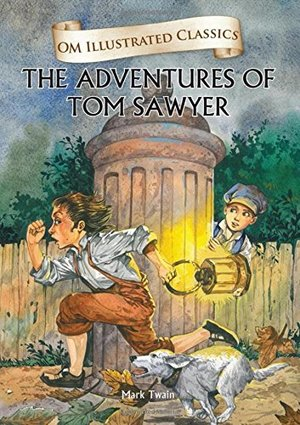 Adventures of Tom Sawyer (Om Illustrated Classics), The