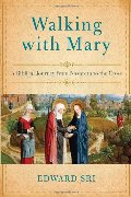Walking with Mary: A Biblical Journey from Nazareth to the Cross
