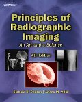 Principles of Radiographic Imaging: An Art and a Science (4th Edition)