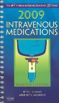 2009 Intravenous Medications: A Handbook for Nurses and Health Professionals, 25e (Intravenous Medications: A Handbook for Nurses & Allied Health Professionals)