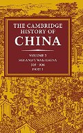 Cambridge History of China, Vol. 3: Sui and T'ang China, 589-906 AD, Part 1, The