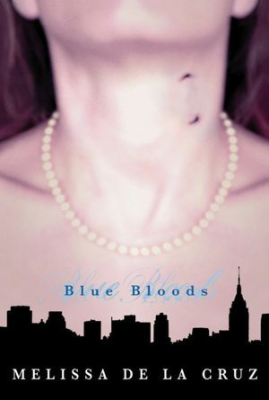 Blue Bloods (Blue Bloods, Book 1)