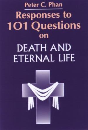 Responses to 101 Questions on Death and Eternal Life