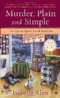 Murder, Plain and Simple  (An Amish Quilt Shop Mystery, No. 1)