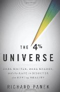4 Percent Universe: Dark Matter, Dark Energy, and the Race to Discover the Rest of Reality, The