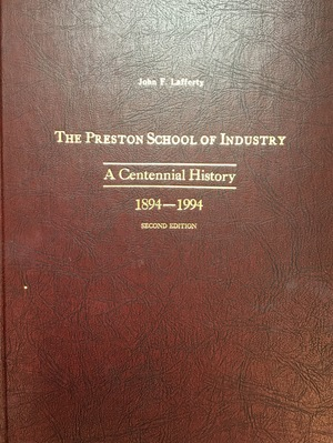 Preston School of Industry : a centennial history 2nd Edition, The