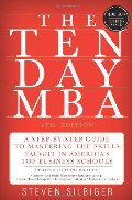 Ten-Day MBA 4th Ed.: A Step-by-Step Guide to Mastering the Skills Taught In America's Top Business Schools, The