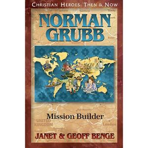 Christian Heroes - Then and Now - Norman Grubb