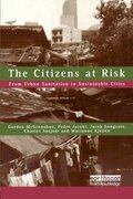 Citizens at Risk: From Urban Sanitation to Sustainable Cities (Earthscan Risk in Society), The
