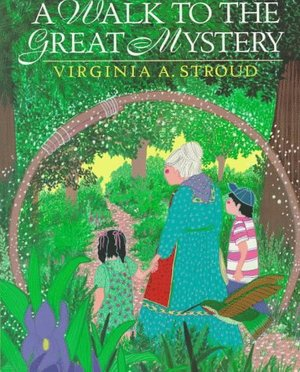 A_Walk to the Great Mystery: A Cherokee Tale