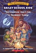 Adventures of the Bailey School Kids #2: Werewolves Don't Go to Summer Camp