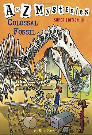 to Z Mysteries Super Edition #10: Colossal Fossil, A