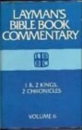 1 And 2 Kings, 2 Chronicles (Layman's Bible book commentary)