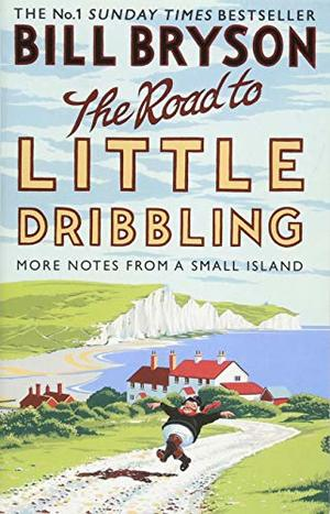 Road to Little Dribbling: More Notes from a Small Island, The