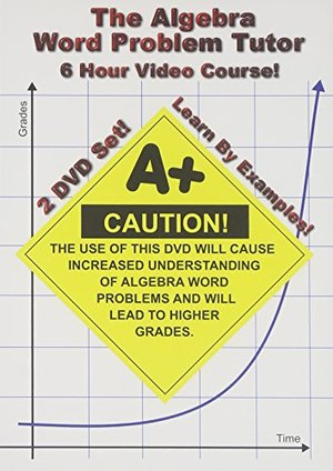 Algebra Word Problem Tutor - 2 DVD Set - 6 Hour Course - Learn By Examples!, The