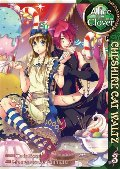 Alice in the Country of Clover: Cheshire Cat Waltz, Vol. 3