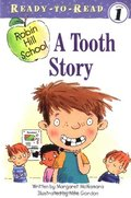 Tooth Story (Robin Hill School), A