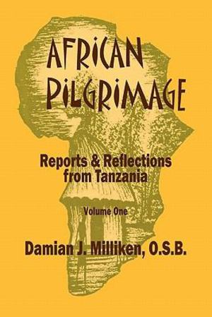 African Pilgrimage Reports and Reflections from Tanzania