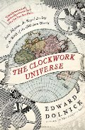 Clockwork Universe: Isaac Newton, the Royal Society, and the Birth of the Modern World, The