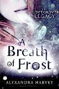 Breath of Frost (The Lovegrove Legacy), A