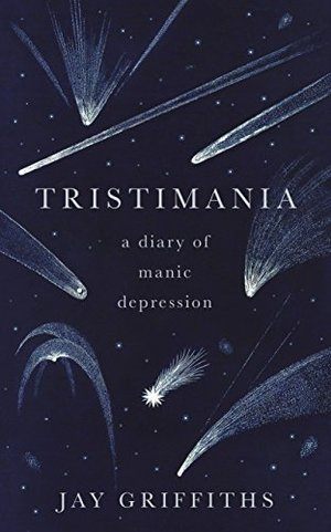 Tristimania: A Diary of Manic Depressions