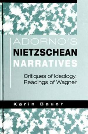 Adorno's Nietzschean Narratives