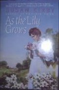 As the Lily Grows (Prairie Rose Series #2)