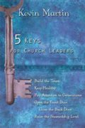 5 Keys for Church Leaders: Building a Strong, Vibrant, and Growing Church