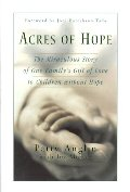 Acres of Hope: The Miraculous Story of One Family's Gift of Love to Children Without Hope