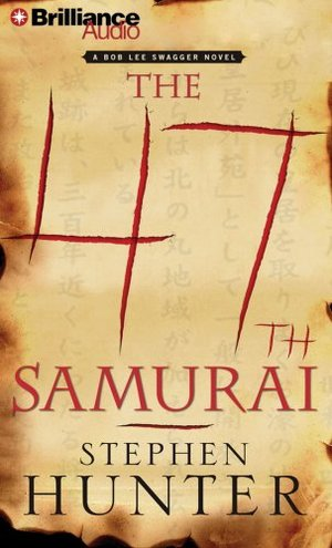 47th Samurai (Bob Lee Swagger Series) CD, Abridged, Audiobook, The