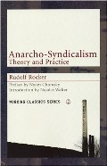 Anarcho-Syndicalism: Theory and Practice (Working Classics)