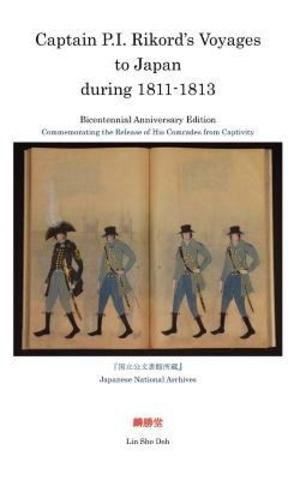 Captain P. I. Rikord's Voyages to Japan During, 1811-1813