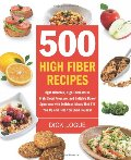 500 high-fiber recipes : fight diabetes, high cholesterol, high blood pressure, and irritable bowel syndrome with delicious meals that fill you up and help you shed pounds!