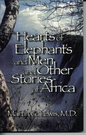 Hearts of Elephants and Men and other Stories of Africa, The