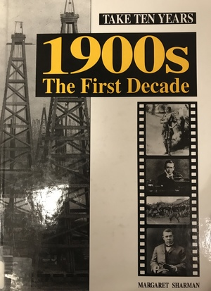 1900s: The First Decade (Take Ten Years)
