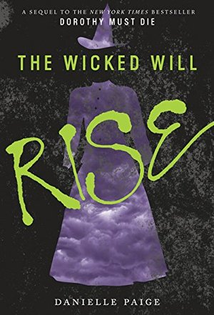 Wicked Will Rise (Dorothy Must Die), The